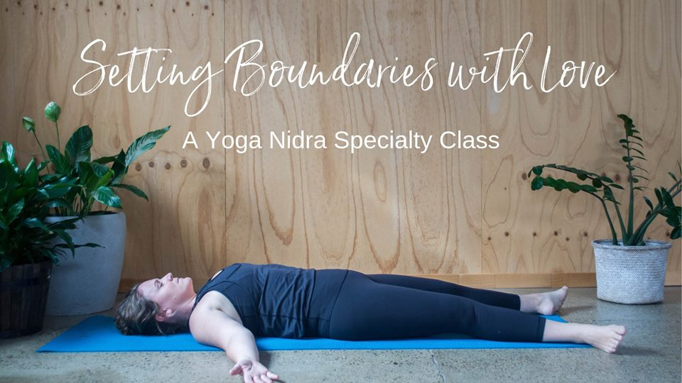 Yoga Nidra Specialty Class | Setting Boundaries with Love